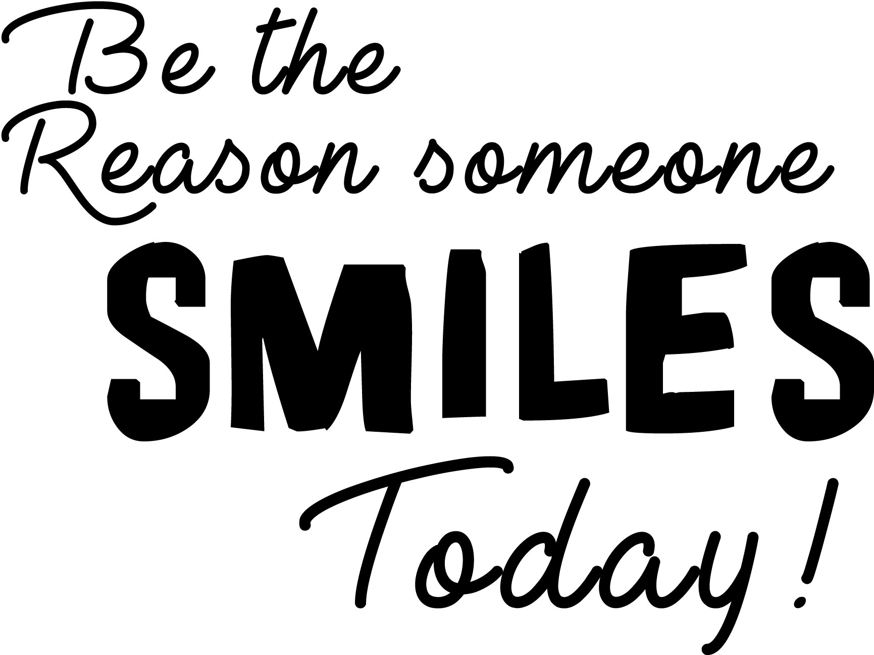 Be The Reason Someone Smiles Today Black Vinyl Decal Sticker 5 x 5